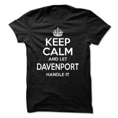 Keep calm and let DAVENPORT handle it - #shirt fashion #tshirt crafts. CHECK PRICE => https://www.sunfrog.com/LifeStyle/Keep-calm-and-let-DAVENPORT-handle-it-54828602-Guys.html?68278