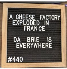 A cheese factory exploded in France. Da Brie is everywhere! A cheese factory exploded in France. Da Brie is everywhere! The post A cheese factory exploded in France. Da Brie is everywhere! appeared first on Welcome! Cheesy Jokes, Corny Jokes, Funny Puns, Funny Quotes, Funny Stuff, Tgif Funny, Funny Weekend, Terrible Jokes, Stupid Jokes
