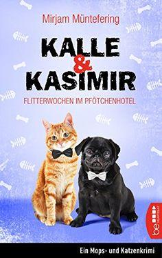 Kalle und Kasimir - Flitterwochen im Pfötchenhotel: Ein M... https://www.amazon.de/dp/B01MZ0NERS/ref=cm_sw_r_pi_dp_x_oBZHybRPA5C8Y