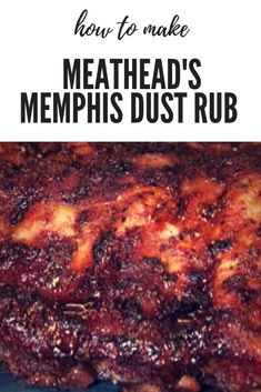 Meathead's Memphis Dust Rub Recipe - Here's an award winning recipe for classic Memphis style barbecue dry rub that's great on pork, - Dry Rub Recipes, Rib Recipes, Grilling Recipes, Venison Recipes, Sausage Recipes, Copycat Recipes, Recipies, Homemade Spices, Homemade Seasonings