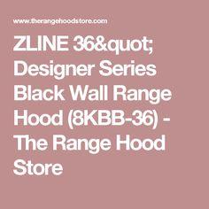 """ZLINE 36"""" Designer Series Black Wall Range Hood (8KBB-36) - The Range Hood Store"""