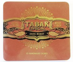 Drew Estate uses this panel we created for the Tabak line. Funny thing is, we drew this panel design (minus the rays) from an old cigar label we found in a book. This tin uses LHF Hensler 1, while the cigar ring uses LHF Tideway Script (not pictured).