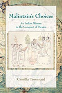 Malintzin's Choices. With themes of feminism, indigenous conquest and resistance.