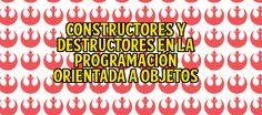 Constructores Y Destructores En La Programación Orientada A Objetos  http://gorkamu.com/2016/12/constructores-y-destructores-en-la-poo/