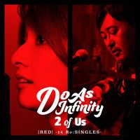 Do As Infinity「2 of Us [RED] -14 Re:SINGLES-」