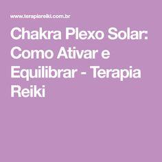 Chakra Plexo Solar: Como Ativar e Equilibrar - Terapia Reiki