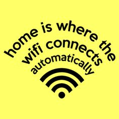 The mantra of the road warrior. #wifi #humor #funny