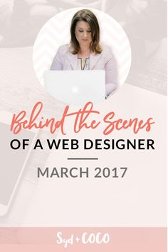 Behind The Scenes Of A Web Designer February 2017 Web Design Tips, Web Design Tutorials, Content Marketing, Online Marketing, Business Goals, Business Ideas, Layout, Blog Tips, Creative Business