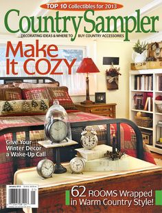 Warm up your home for winter with the fresh ideas and classic country decor in our January 2013 issue.