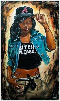 """""""Bitch Please"""" Sketch - I got to paint this!"""