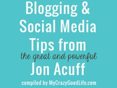 Blogging and Social Media Tips from Jon Acuff (I'm a fan of #25, it's my favorite!)