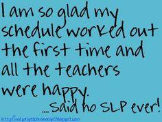 Said no SLP ever!!!!!! So true!!!
