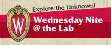 Wednesday, January 15, 2014 @ 7p (Genetics/Biotech Center, 425 Henry Mall, Room 1111) -- Wednesday Night at the Lab! This week's topic: The Past, Present & Future of Your Television, presented by Bruce Johnson of Wisconsin Public Television.  The lecture will cover 75 years of technological progress and how the way we consume visual media has changed over time. This event is free and open to the public. Click through for details.