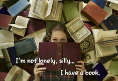 I'm not lonely, silly... I have a book.