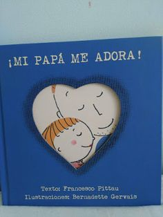 Cuentos de amatxu: Mi papá me adora