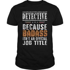 Detective badass isn't job title shirt