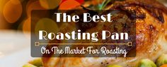 The Best Roasting Pan On The Market For Roasting