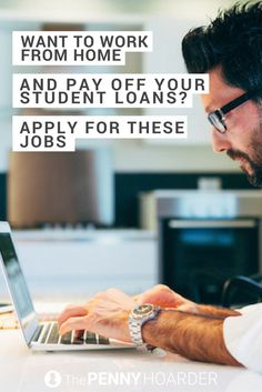 Want to Work From Home AND Pay Off Your Student Loans? Apply for These Jobs - The Penny Hoarder /thepennyhoarder/