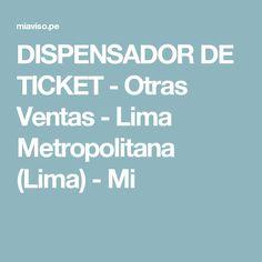 DISPENSADOR DE TICKET - Otras Ventas - Lima Metropolitana (Lima) - Mi