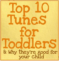 Let's Play Music : Top 10 Tunes for Toddlers (& why they are so good for your child!)