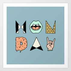 MONDAY Art Print by Wesley Bird - $18.00
