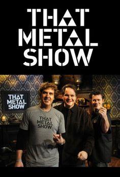 That Metal Show, my seasonal obsession.