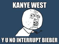 Y U No Bieber