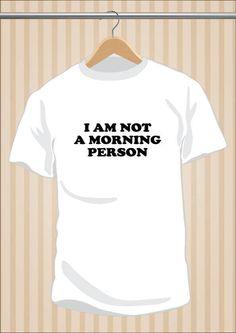 Camiseta I Am Not A Morning Person #TShirt #Camiseta #Tee #Art #Design #Diseño #Fashion #CaraDelevingne  17,99€ y envío #gratis sólo en www.UppStudio.com