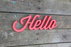 Wooden hello sign by RusticOvertones on Etsy, $30.00  want a spot on the wall by front door that says Hi, hello, welcome