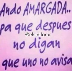 Con aviso no hay engaño.. Own Quotes, Jokes Quotes, Best Quotes, Funny Quotes, Life Quotes, Memes, Spanish Quotes, English Quotes, Latinas Quotes