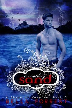 A Castle of Sand (A Shade of Vampire, #3) by Bella Forrest