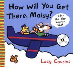 Tuesday, January 14, 2014. Maisy and her friends invite readers to guess what form of transporation they will take to the farm, the Moon, the beach, the airport, the island, and the firehouse.