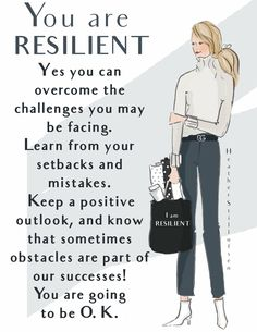 You are resilient