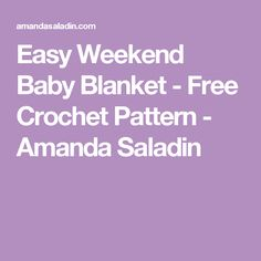 Quick and Easy Baby Blanket - Free Crochet Pattern - Amanda Saladin Crochet Blanket Patterns, Baby Blanket Crochet, Baby Patterns, Crochet Baby, Free Crochet, Crochet Ideas, Afghan Crochet, Knitted Baby, Crochet Stitch