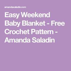 Easy Weekend Baby Blanket - Free Crochet Pattern - Amanda Saladin