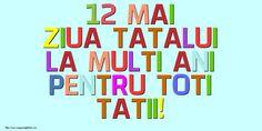12 Mai Ziua Tatalui La multi ani pentru toti tatii! 12 Mai, Father, Calm, Pai, Dads