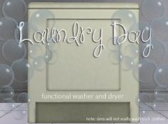 Mod The Sims - Laundry Day Part 1 ~ Washer and Dryer