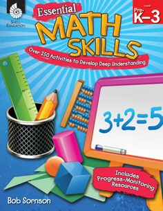 Author Bob Sornson has created a clear grade-by-grade system for tracking the development of essential early math skills. He provides over 250 exciting math learning activities which can help your students fall in love with math. #mathactivities #mathskills