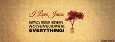 He Gave Me Everything - Facebook Cover Photo