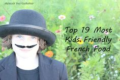 """Isabelle Thornton"" Le Chateau des Fleurs: Top 19 Most Kids Friendly French Food"