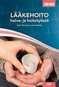 Lääkehoito hoiva- ja hoitotyössä / Katri Thurman ja Laura Sinisalo