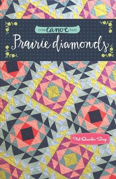 Prairie Diamonds Quilt Pattern. Made with HSTs. One Canoe Two Designs #1C2-QP005 | Fat Quarter Shop