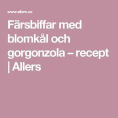 Färsbiffar med blomkål och gorgonzola – recept | Allers