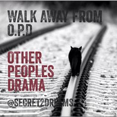 Walk away from O.P.D Other Peoples Drama #positive #quote #mindset #lawofattraction