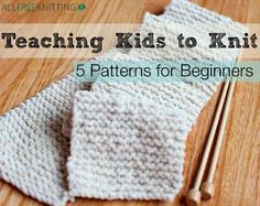 Teaching Kids to Knit: 5 Patterns for Beginners