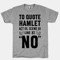 Even Shakespeare doesn't want me to go to the gym. | Community Post: 20 T-Shirts To Subtly Display Your Disdain For The Gym