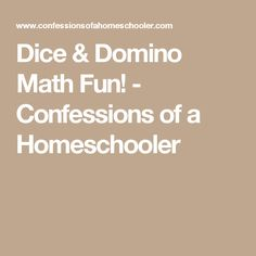 Dice & Domino Math Fun! - Confessions of a Homeschooler