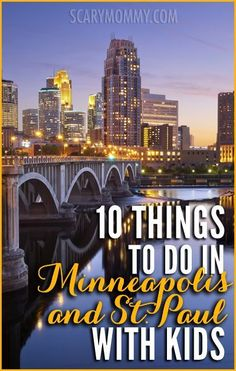 Planning a trip to the twin cities? Get great tips and ideas for fun things to do with the kids in Minneapolis and St Paul, Minnesota with Scary Mommy's travel guide!  summer | spring break | family vacation | parenting advice