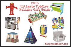 2013 Ultimate Toddler Gift Guide - 1 year old, 2 years old, 3 years old - Christmas, Hanukkah Gift Ideas for Kids