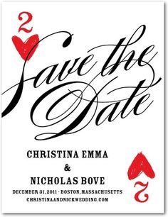 Two of hearts. This one would be really cute, since the Save the Date card will be for our Saturday night reception at the casino!